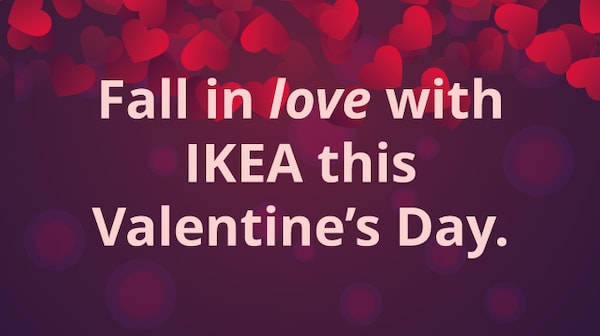 Fall in love with IKEA this Valentine's day.