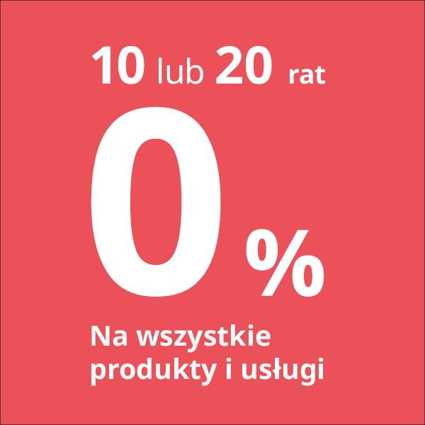 10 lub 20 rat 0% na wszystkie produkty i usługi. RRSO 0%
