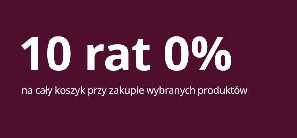 10 rat 0% przy zakupie wybranych produktów