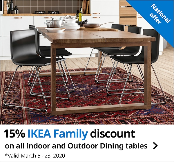 15% IKEA Family discount on all indoor and outdoor dining tables at IKEA Amsterdam