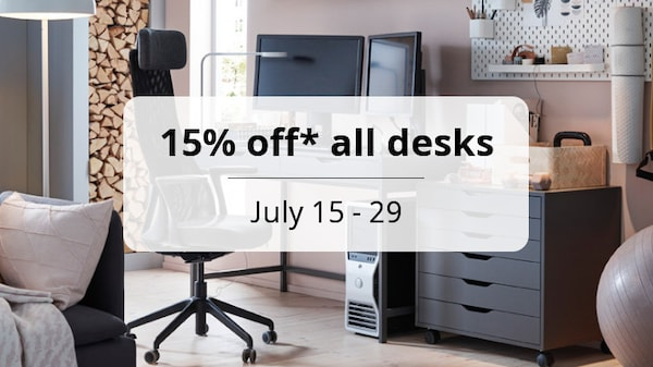 15% off* all desks. July 15 - 29.