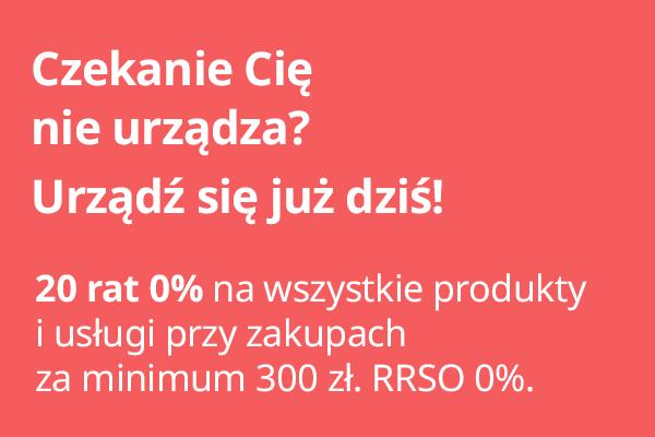 20 rat 0% na wszystkie produkty i usługi przy zakupach za minimum 300zł.