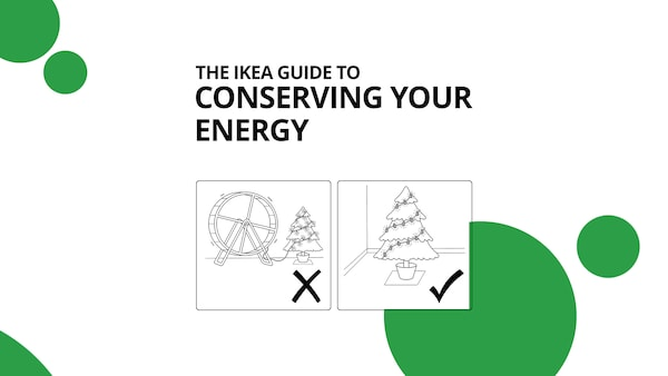 IKEA Guide to Conserving Your Energy: black and white diagram of a Christmas tree next to a hamster wheel with green dots.