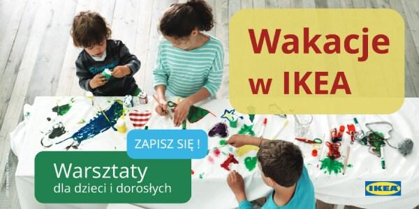 Aktualność - Warsztaty wakacyjne w IKEA Lublin - 2021-06-25