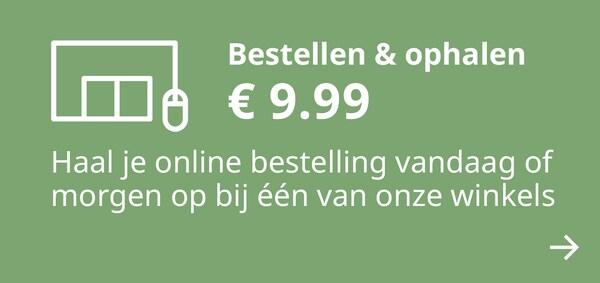 Bestellen en ophalen. haal je online bestelling vandaag of morgen op bij één van onze winkels