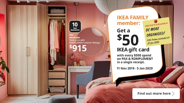 Get a $50 IKEA gift card with every $500 spend on PAX & KOMPLEMENT in a single receipt.