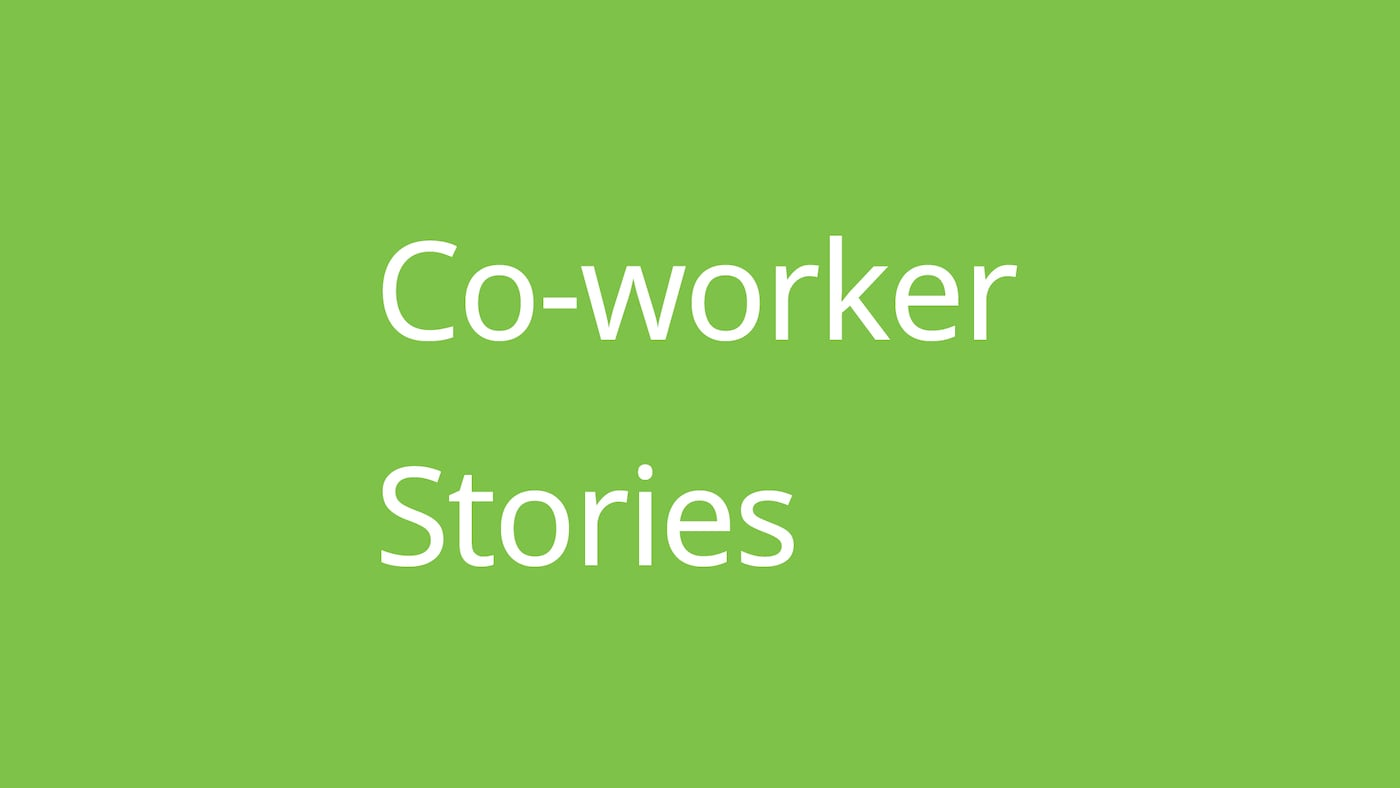 Co-worker stories