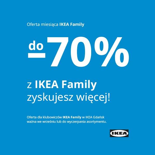 Do -70% z IKEA Family zyskujesz więcej!