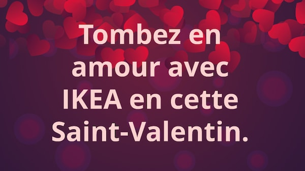 Tombez en amour avec IKEA en cette Saint-Valentin.