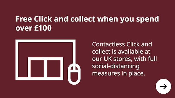 Free click & collect when you spend over £100