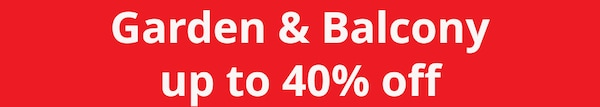 Garden & Balcony up to 40% off sale
