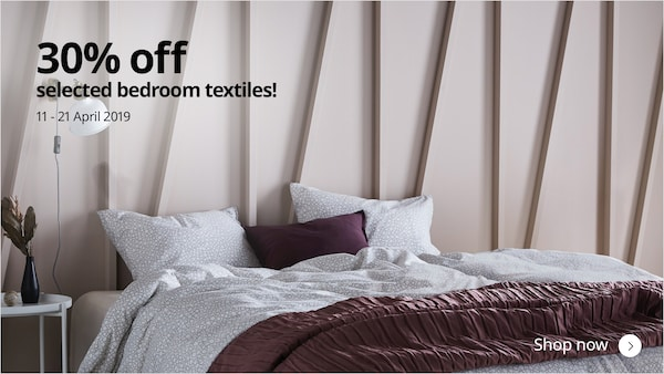Get 30% off selcted bedroom textiles at IKEA Home Furnishings from 11-21 April 2019!