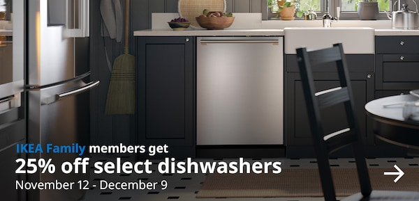 IKEA Family members get 25% off select dishwashers from November 12 to December 9.