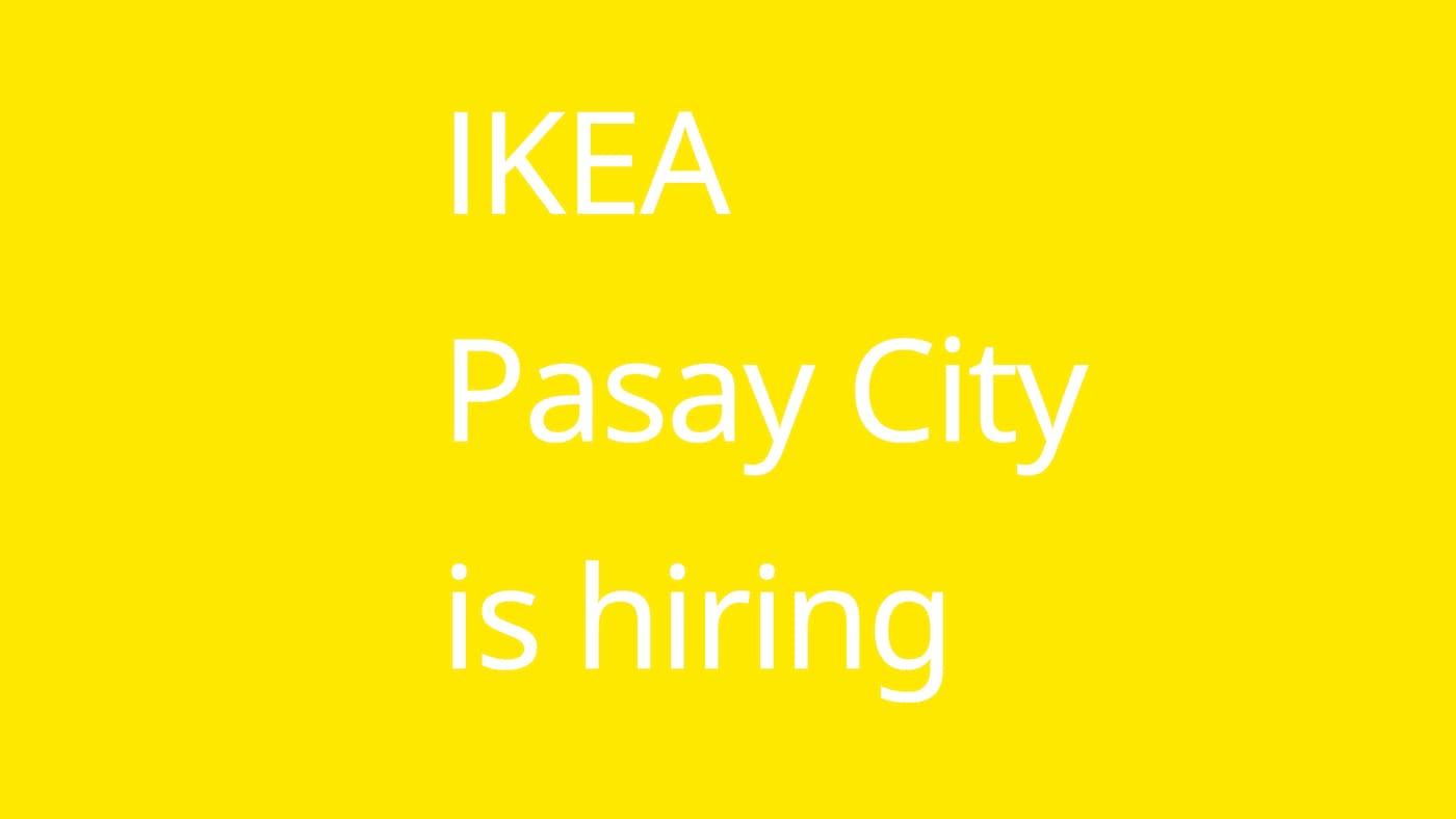 IKEA Pasay City is hiring