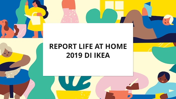 LIFE AT HOME DI IKEA 2019