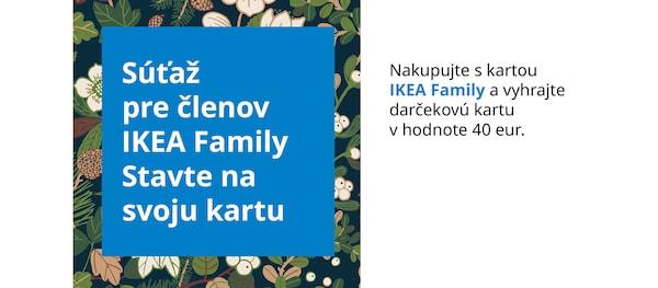 Nakupujte s kartou IKEA Family a vyhrajte.