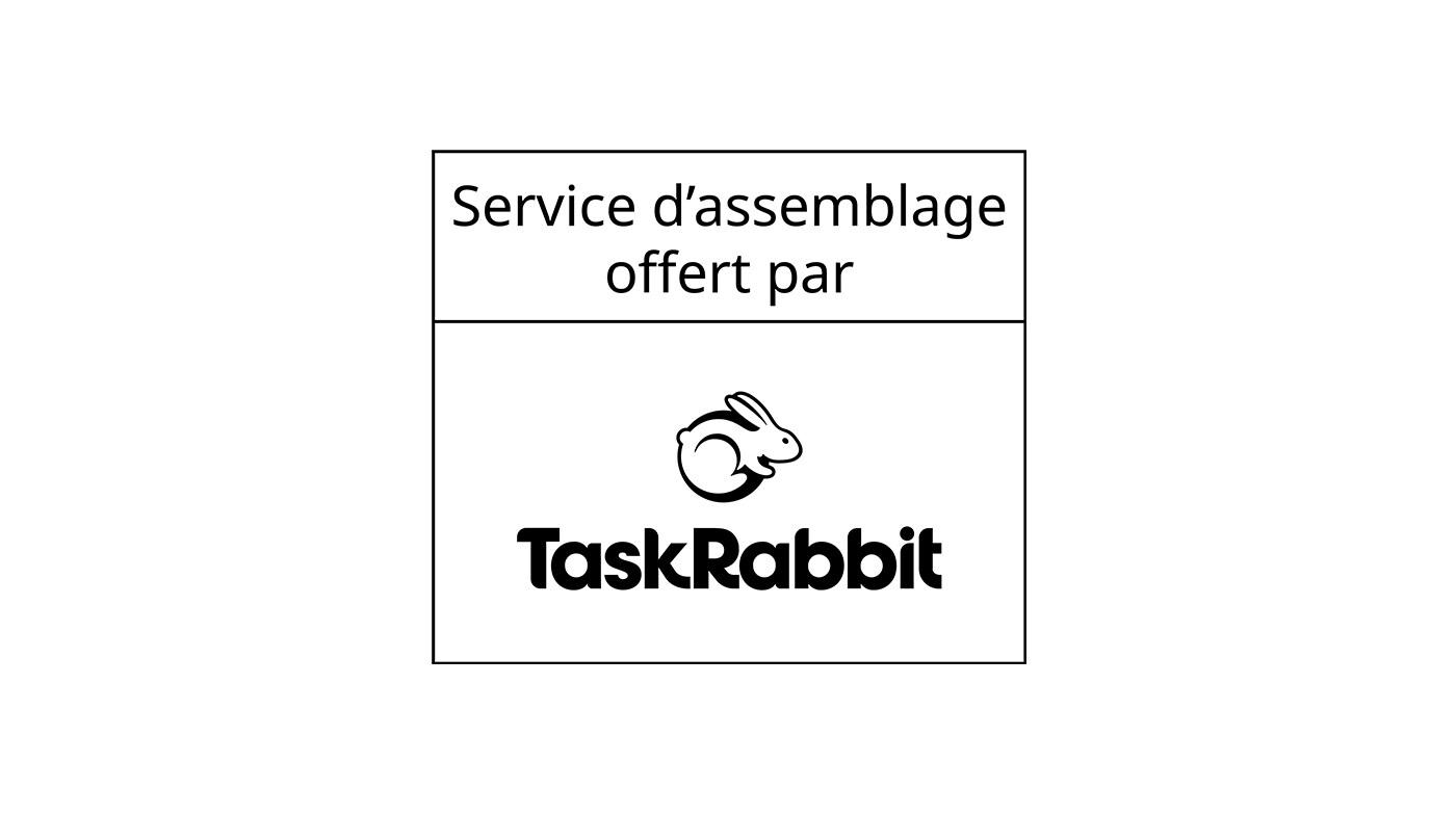 Pas d'assemblage requis. TaskRabbit