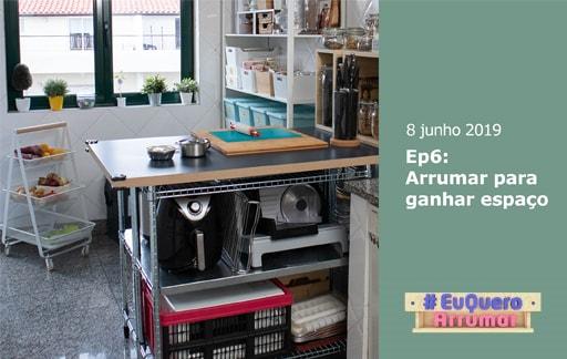 Programa #EuQueroArrumar, episódio 6: Arrumar para ganhar espaço. Estreia 8 de junho.