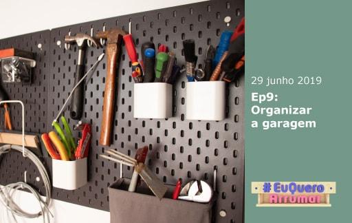 Programa #EuQueroArrumar, episódio 9: Organizar a garagem. Estreia 29 de junho.