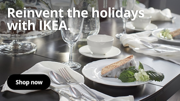 Reinvent the holidays with IKEA