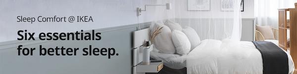 Sleep comfort @ IKEA. Six essentials for better sleep.