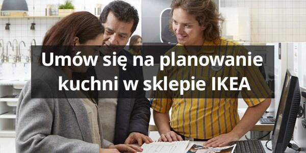 umów się na planowanie kuchni w sklepie IKEA