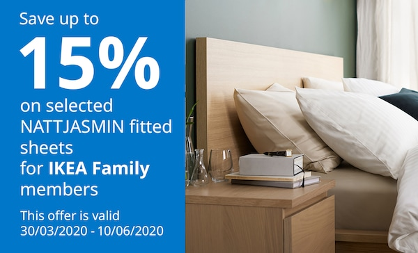 Upto 15% off selected NATTJASMIN fitted sheets for IKEA Family members.