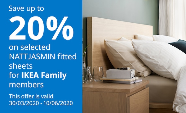 Upto 20% off selected NATTJASMIN fitted sheets for IKEA Family members.