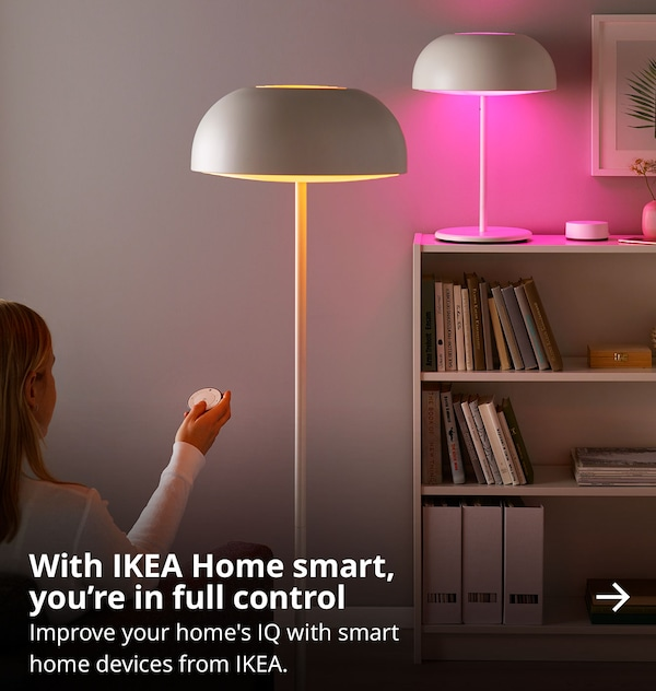 With IKEA Home smart,  you're in full control. Improve your home's IQ with smart home devices from IKEA.