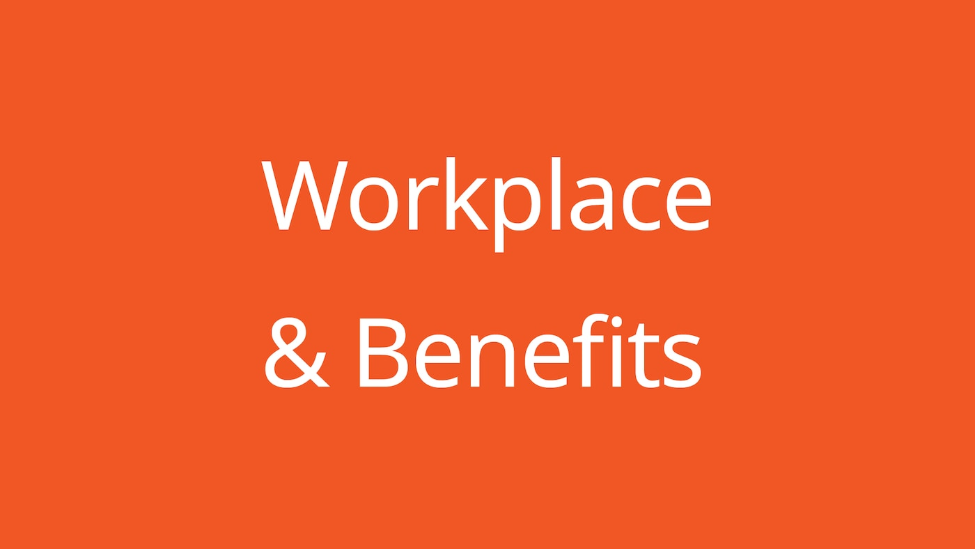 Workplace & Benefits