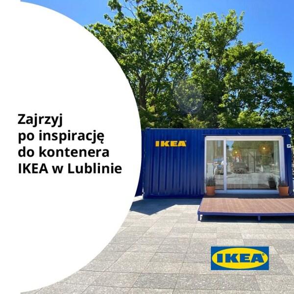 Zajrzyj po inspirację do kontenera IKEA w Lublinie