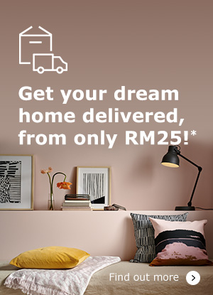 Have your dream home delivered starting from RM25!*