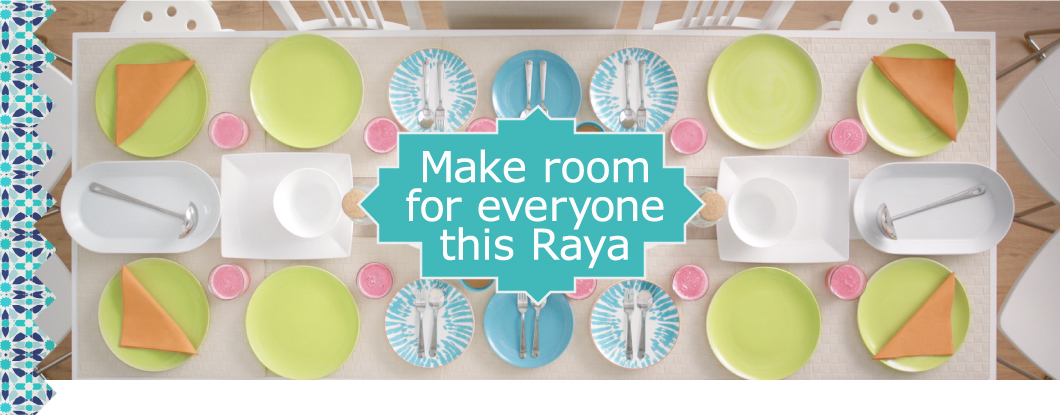 Make room for everyone this Raya.