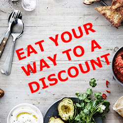 EAT YOUR WAY TO A DISCOUNT