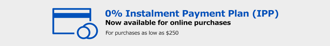 0% Instalment Payment Plan (IPP) is now available for online purchases and spendings from $250+.
