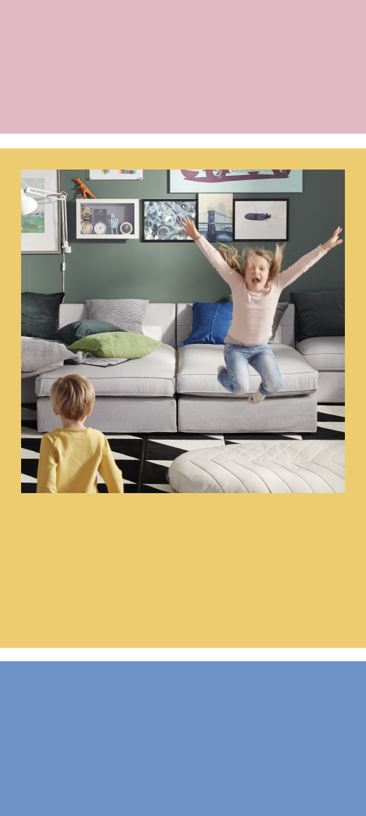 Create a home that's children-friendly, a place where play is fun and not dangerous. On the IKEA Catalogue 2018, you find lots of hints, tips and suggestions about how to turn your home into a safe playground.