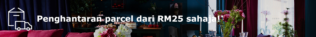 Have your dream home delivered from only RM25!* See our Parcel Delivery page.